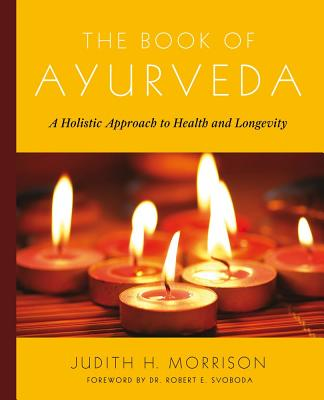 The Book of Ayurveda By Morrison, Judith H.